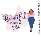beautiful is not a size   happy ... | Shutterstock .eps vector #1631539780