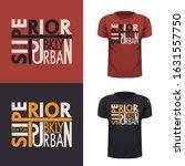 superior t shirt. urban style.... | Shutterstock .eps vector #1631557750