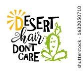 desert hair don't care quote.... | Shutterstock .eps vector #1632050710
