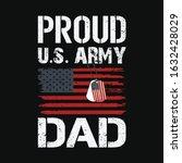 proud u.s. army dad   black... | Shutterstock .eps vector #1632428029