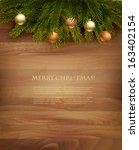 christmas decoration on wooden... | Shutterstock .eps vector #163402154