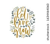 Let Love Grow Calligraphy Text...