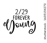 2 29 forever young    february... | Shutterstock .eps vector #1635154273