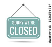 sign sorry we're closed. light  ... | Shutterstock .eps vector #1636596919