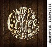 coffee time. lettering on... | Shutterstock . vector #1636961563