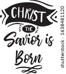 Christ The Savior Is Born...