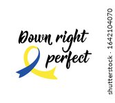 down right perfect. lettering.... | Shutterstock .eps vector #1642104070