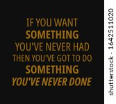 If You Want Something You've...