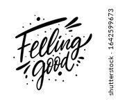 feeling good lettering phrase....   Shutterstock .eps vector #1642599673
