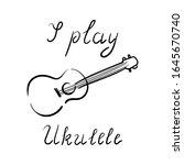 i play ukulele   lettering ... | Shutterstock .eps vector #1645670740