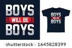 boys will be boys typography... | Shutterstock .eps vector #1645828399