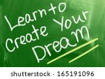 learn to create your dream... | Shutterstock . vector #165191096