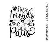 best fiends are ones with paws  ... | Shutterstock .eps vector #1652763763