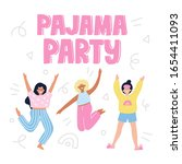 pajama party quote.  happy...   Shutterstock .eps vector #1654411093