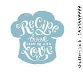 recipe book cooking with love   ... | Shutterstock .eps vector #1654669999