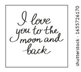 i love you to the moon and back ... | Shutterstock .eps vector #1655726170