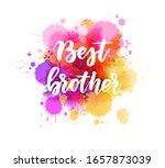 best brother   handwritten...   Shutterstock .eps vector #1657873039