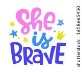 she is brave. vector typography ... | Shutterstock .eps vector #1658665450
