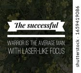 Best motivational success qoutes on nature background. The successful warrior is the average man, with laser-like focus.