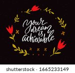 your dream is achievable.... | Shutterstock .eps vector #1665233149