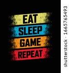 eat sleep game repeat vector... | Shutterstock .eps vector #1665765493