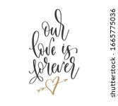 our love is forever   hand...   Shutterstock .eps vector #1665775036