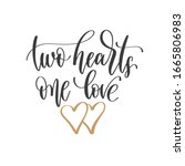 two hearts one love   hand...   Shutterstock . vector #1665806983