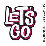 let's go flat hand drawn vector ...   Shutterstock .eps vector #1666234750