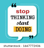stop thinking start doing quotes | Shutterstock .eps vector #1667772436