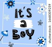 it's a boy hand drawn lettering ... | Shutterstock .eps vector #1668309259