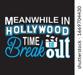 hollywood quotes and slogan...   Shutterstock .eps vector #1669704430