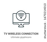 tv wireless connection outline... | Shutterstock .eps vector #1670214013