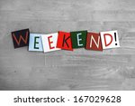 weekend as a sign for time off  ... | Shutterstock . vector #167029628
