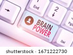 Small photo of Handwriting text Brain Power. Concept meaning Ability to comprehend To understand and profit from experience.
