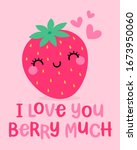 cute strawberry cartoon with... | Shutterstock .eps vector #1673950060