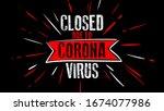 corona. coronavirus. closed due ...   Shutterstock .eps vector #1674077986
