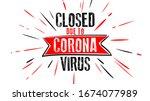 corona. coronavirus. closed due ... | Shutterstock .eps vector #1674077989