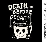 death before decaf coffee... | Shutterstock .eps vector #1674238210