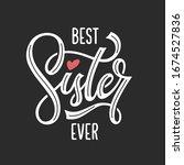 best sister ever modern...   Shutterstock .eps vector #1674527836