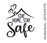Stay Home  Stay Safe  ...