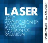 Laser   Light Amplification By...