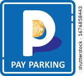 unusual road sign of paid... | Shutterstock .eps vector #1676858443