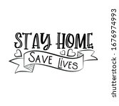 stay home save lives  saying .... | Shutterstock .eps vector #1676974993