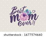 best mom ever  happy mother's... | Shutterstock .eps vector #1677574660