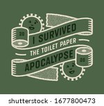 I Survived The Toilet Paper...