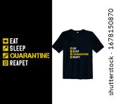 eat sleep quarantine repeat... | Shutterstock .eps vector #1678150870
