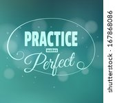 practice makes perfest.... | Shutterstock . vector #167868086