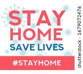 Stay Home Save Lives Quarantine ...