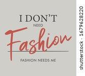 i don't need fashion fashion... | Shutterstock .eps vector #1679628220