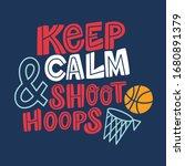 keep calm and shoot hoops hand... | Shutterstock .eps vector #1680891379